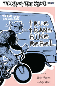 Cover of True Trans Bike Rebel, which features a genderfluid cat riding a bicycle in front of a van that has the title of the zine and various positive messages spray-painted onto it.